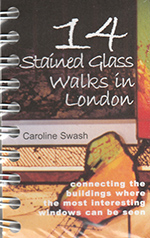14 Stained Glass Walks in London by Caroline Swash